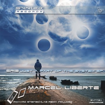 SR13 Just a part of the system Ep by Marcel Liberte (Syntex Records)